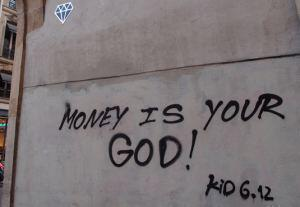 money is your god